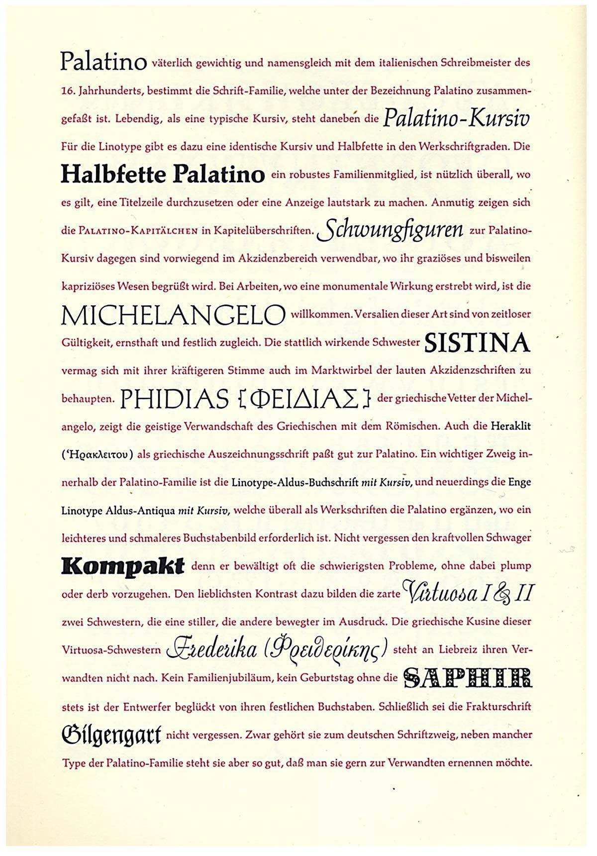 "This Stempel specimen from 1953 suggests that not only Michelangelo, Sistina and Aldus are part of the Palatino family, but also Kompakt is supposedly ""a strong brother-in-law"" and even Zapf's blackletter face Gilgengart should be recognized ""as a relative"" – with a wink of the eye."