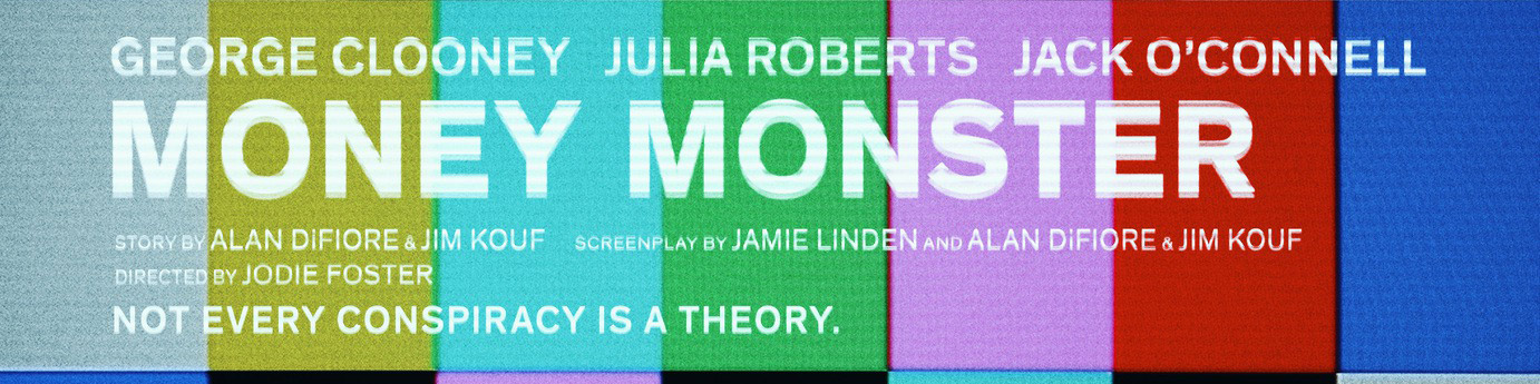© 2016 TriStar Pictures – Click the image to see the teaser poster for Money Monster on IMPAwards.