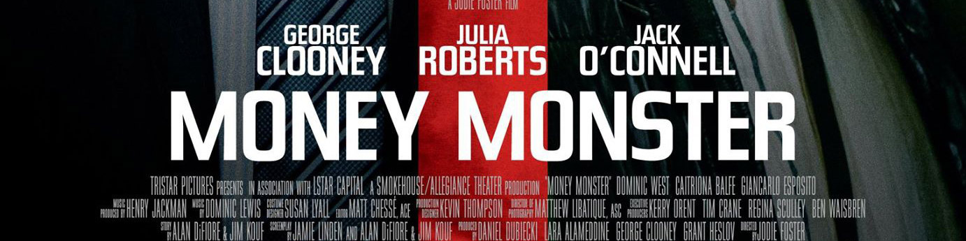 © 2016 TriStar Pictures – Click the image to see the poster for Money Monster on IMPAwards.