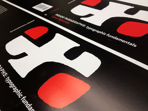 Make-ready of the cover for Inside Paragraphs: Typographic Fundamentals. Photo courtesy of Cyrus Highsmith/Font Bureau
