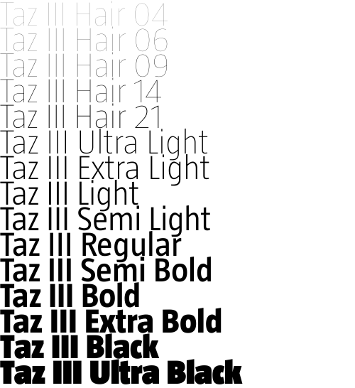 Since its inception Luc(as) de Groot's Taz type family has steadily been expanded, and now includes a large series of distinctive hairline fonts and an Ultra Black for maximum impact on giant posters and in magazine headlines.