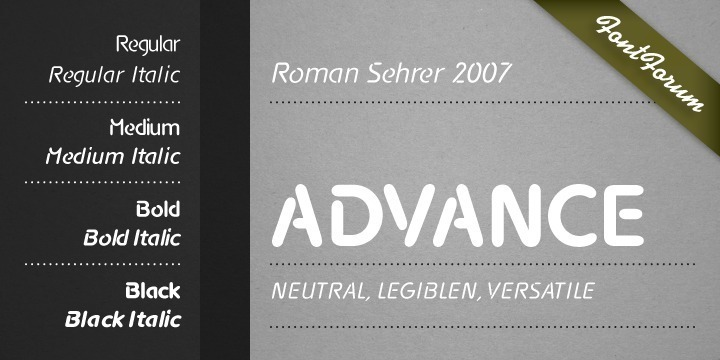 At the beginning of his work on Advance, Roman Sehrer intended to design a typeface not following any trends or particular criteria. Instead, the new typeface should be optically neutral, very legible, and versatile in character. Advance is neutral but still strong and distinguished. The open shapes were developed during the design process. Softly ending character shapes and slightly opened letters define its look and character. This is what makes it highly legible but still unique.  Advance can be perfectly used for long texts with the bolder versions available for headlines and display. Short headlines can also be set in caps only.