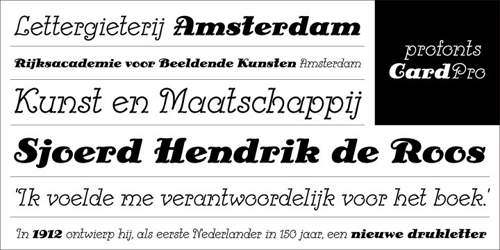 Card Pro is a revival typeface inspired by the design of the Ella Cursief font from the Dutch type designer and artist Sjoerd Hendrik de Roos, better known as S.H. de Roos. The original type face Ella Cursief was released in 1916 by Lettergieterij Amsterdam where S.H. de Roos was type director from 1907 until 1941. The achievement of S.H. de Roos for the Dutch type design is highly remarkable. In 1912 he released the typeface Hollandsche Mediæval which was the first Dutch made typeface for 150 years, numerous type designs followed.    Ralph M. Unger revived and digitally remastered the Ella Cursief type face. Ella Cursief , however, had only one style (Light), Ralph M. Unger also designed a Bold variant. Also the original type face design is almost a 100 years old, Card Pro feels fresh and modern and can be used perfectly for anything in the area of headlines, posters, invitations etc.