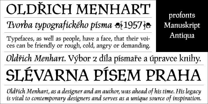 Designed by Oldrich Menhart, Ralph M. Unger, Manuskript Antiqua is a classic and histrionical serif that works great in both body and headline usage.