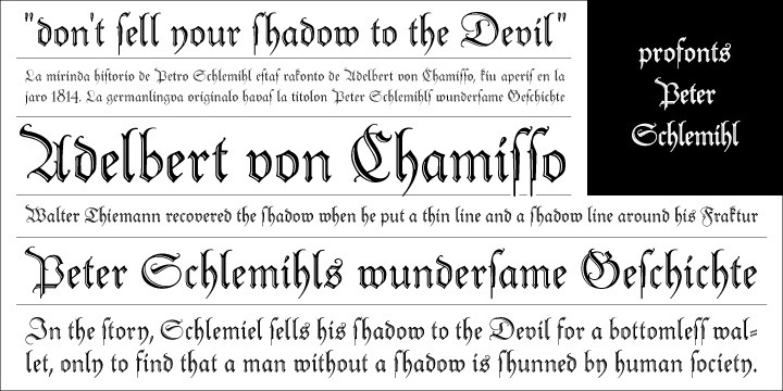 Adalbert von Chamissio wrote that wondrous story about the man who sold his shadow to the devil. Walter Tiemann recovered that shadow when he put a thin and a shadow line around his Tiemann Fraktur. 