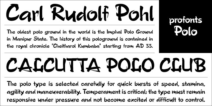 Polo is a revival based on the original font by Carl Rudolf Pohl. The original Version was published by the famous former East German type foundry VEB Typoart, Dresden.  Polo a very beautiful non-slanted script font, quite lively despite its upright characters.